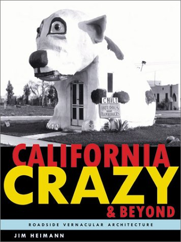 9780811830188: California Crazy and Beyond: Roadside Vernacular Architecture