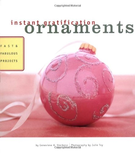 9780811830232: Ornaments: Fast and Fabulous Projects (Instant Gratification)