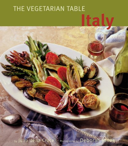 9780811830348: Italy: The Vegetarian Table
