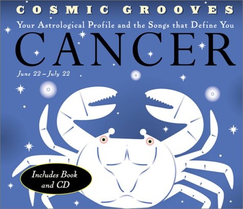 Cosmic Grooves-Cancer: Your Astrological Profile and the: Hodges, Jane