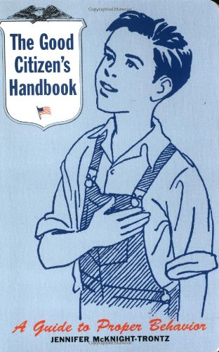 9780811830669: The Good Citizen's Handbook: A Guide to Proper Behavior