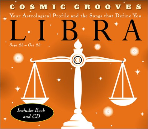 9780811830676: Cosmic Grooves-Libra: Your Astrological Profile and the Songs that Define You