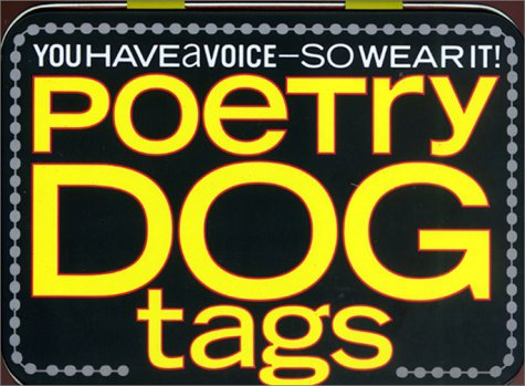 9780811830997: Poetry Dog Tags: You Have A Voice So Wear It -- 250 Tags to Speak Your Mind With Two Chains to Hang Your Thoughts on