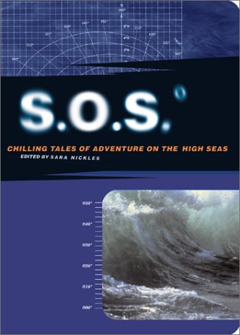 9780811831000: S.O.S: Chilling Tales of Adventure on the High Seas