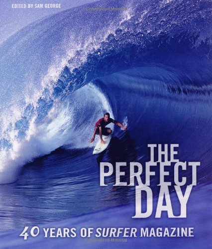 """9780811831178: The Perfect Day: 40 Years of """"Surfer Magazine"""""""