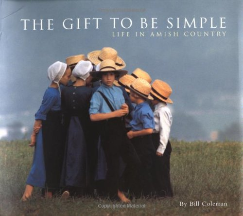 The Gift to be Simple: Life in: Coleman, Bill