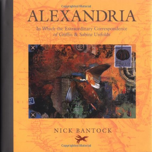 9780811831406: Alexandria: In Which the Extraordinary Correspondence of Griffin & Sabine Unfolds
