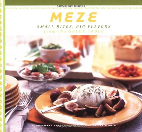 Meze: Small Bites Big Flavors from the: Barron, Rosemary