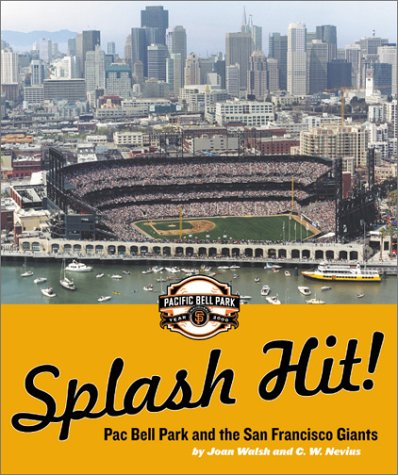 9780811831758: Splash Hit! Pac Bell Park and the San Francisco Giants