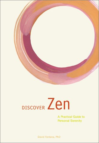 9780811831963: Discover Zen: A Practical Guide to Personal Serenity