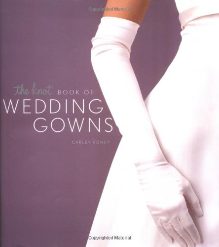 9780811832236: The Knot Book of Wedding Gowns