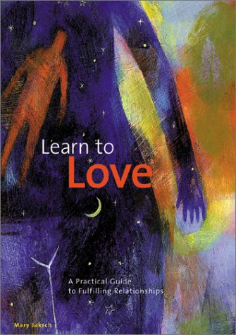 9780811832243: LEARN TO LOVE ING: A Practical Guide to Fulfilling Relationships