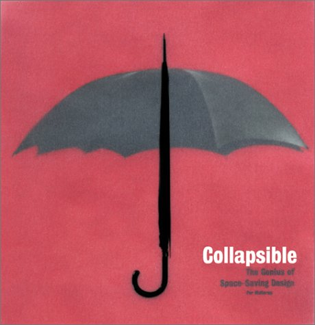 9780811832366: COLLAPSIBLE: THE GENIUS OF SPACE-SAV ING