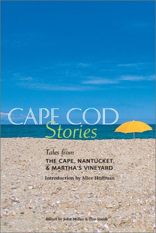 Cape Cod Stories Tales from the Cape, Nantucket & Martha's Vineyard: Smith, Tim; Smith, ...