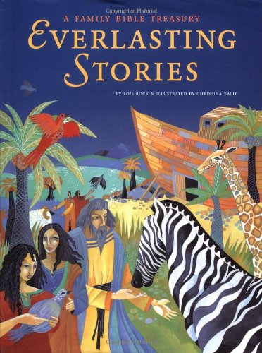 Everlasting Stories: A Family Bible Treasury: Lois Rock; Illustrator-Christina