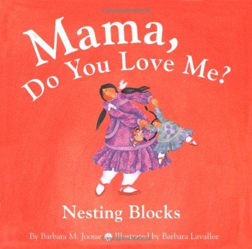 9780811832595: Mama, Do You Love Me? Nesting Blocks