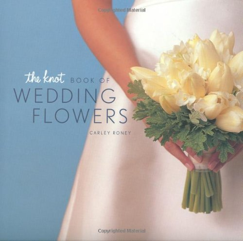 9780811832632: The Knot Book of Wedding Flowers