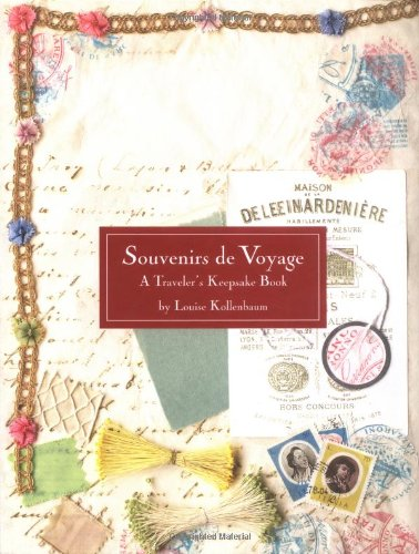 Souvenirs de Voyage, A Traveler's Keepsake Book: Kollenbaum, Louise