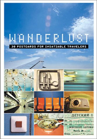 9780811833233: Wanderlust: 30 Postcards for Insatiable Travelers