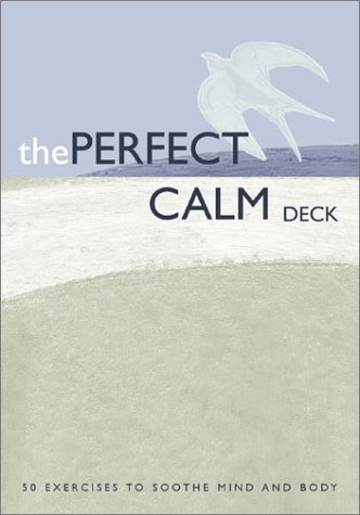 Perfect Calm Deck: 50 Exercises to Soothe Mind and Body: Chronicle Books