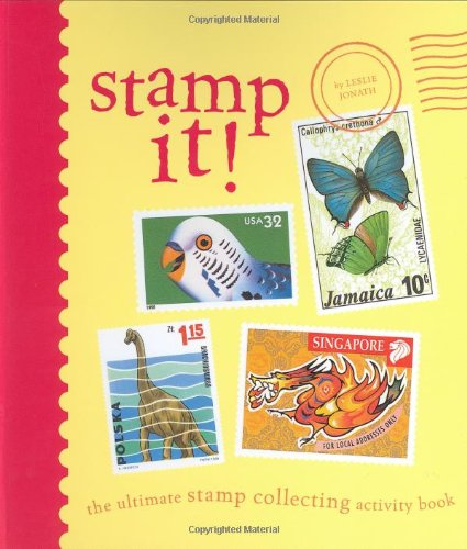 9780811833318: Stamp It!: The Ultimate Stamp Collecting Activity Book