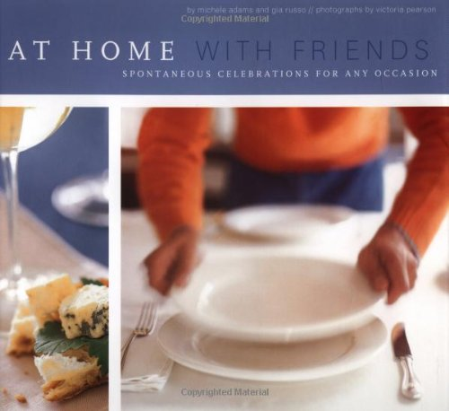 9780811833448: At Home With Friends: Spontaneous Celebrations for Any Occasion