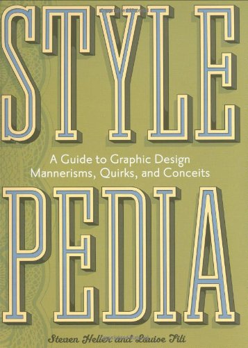 9780811833462: Stylepedia: A Guide to Graphic Design Mannerisms, Quirks, and Conceits