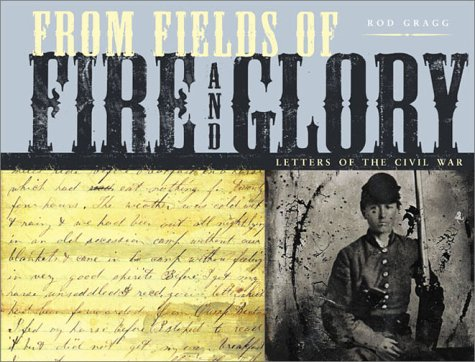 From Fields of Fire and Glory: Letters: Rod Gragg
