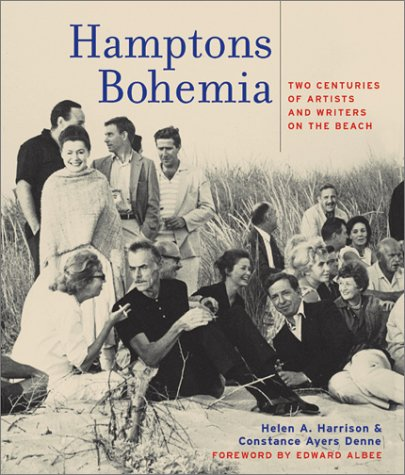 Hamptons Bohemia: Two Centuries of Artists and Writers on the Beach: Harrison, Helen; Ayers, ...