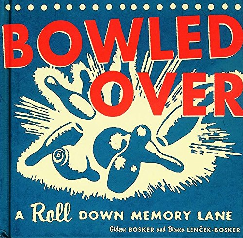 9780811833820: Bowled Over: A Roll Down Memory Lane