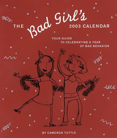 Bad Girl's 2003 Engagement Calendar (0811834271) by Cameron Tuttle