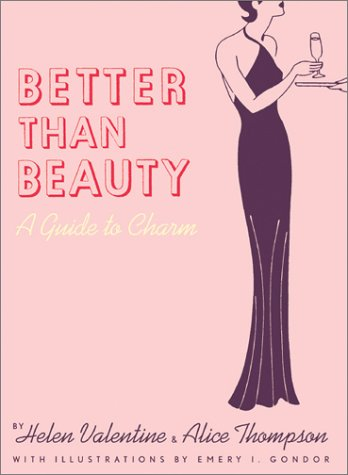 Better than Beauty: A Guide to Charm: H Valentine, A