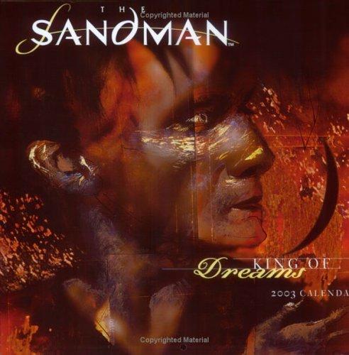 The Sandman: King of Dreams, 2003 Calendar (9780811834537) by Neil Gaiman