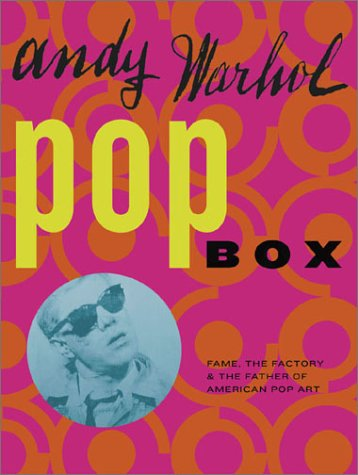 9780811834780: Andy Warhol Pop Box: Fame, the Factory, and the Father of American Pop Art