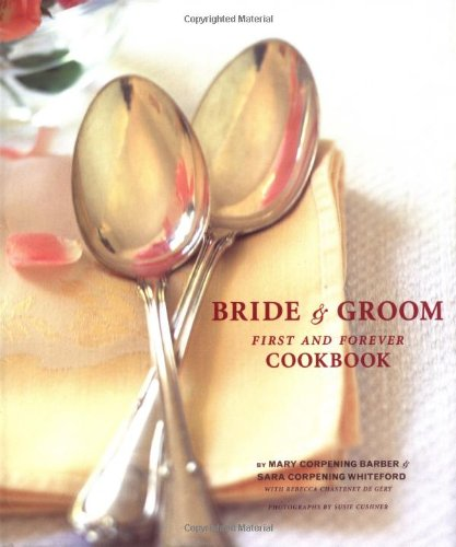 9780811834933: Bride & Groom: First and Forever Cookbook