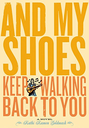 9780811834957: And My Shoes Keep Walking Back to You