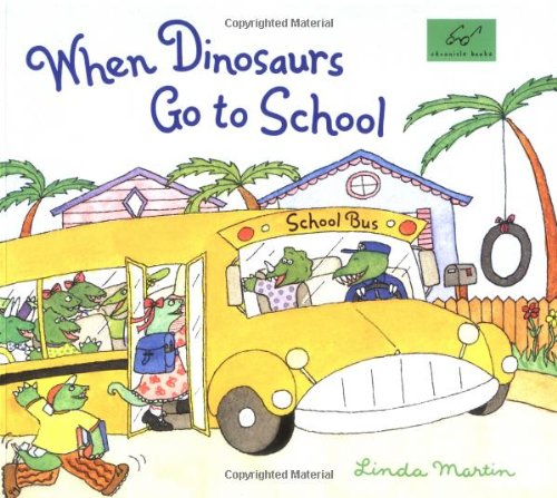 9780811835145: When Dinosaurs Go to School
