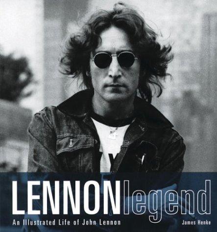 9780811835176: Lennon Legend: An Illustrated Life of John Lennon