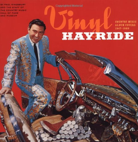 9780811835725: VINYL HAYRIDE ING: Country Music Album Covers 1947-1989