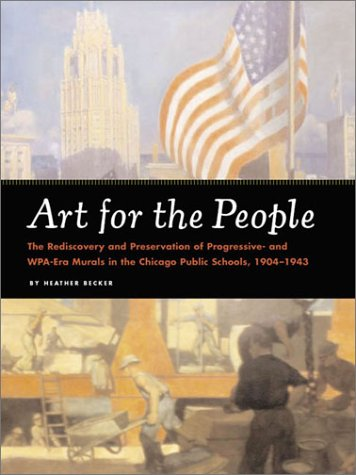 9780811835794: Art for the People: The Rediscovery and Preservation of Progressive and WPA-Era murals in the Chicago Public Schools, 1904-1943