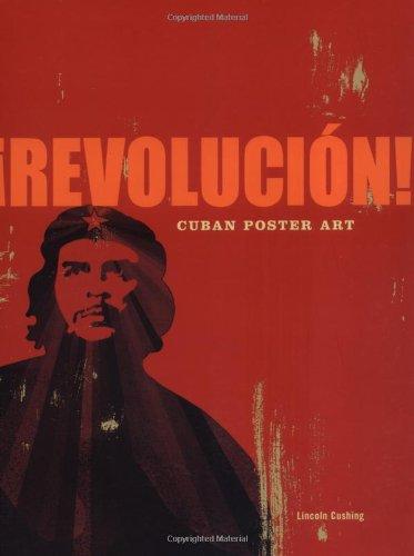 Revolucion!: Cuban Poster Art: Lincoln Cushing