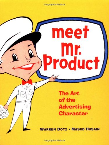 9780811835893: Meet Mr. Product: The Art of the Advertising Character