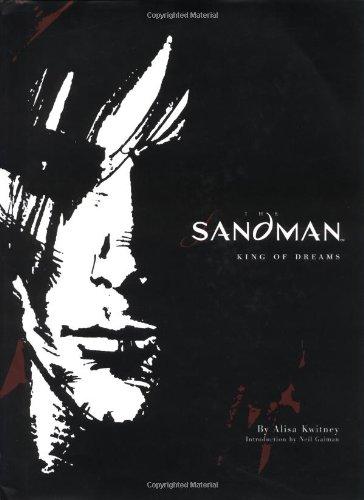 The Sandman: King of Dreams: Gaiman, Neil; Kwitney, Alisa