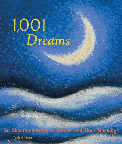 9780811836326: 1,001 Dreams: An Illustrated Guide to Dreams and Their Meanings