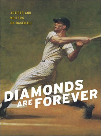 Diamonds are Forever Artists and Writers on Baseball