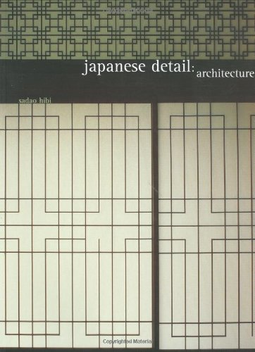 Japanese Detail: Architecture: Hibi, Sadao and Niwa, Motoji