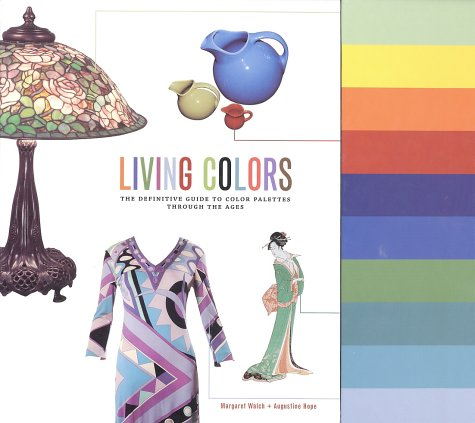 9780811837293: Living Colors: The Definitive Guide to Color Palettes Through the Ages