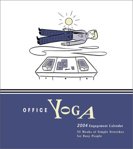 Office Yoga 2004 Engagement Calendar (0811837408) by Chronicle Books LLC Staff; Darrin Zeer; Michael Klein