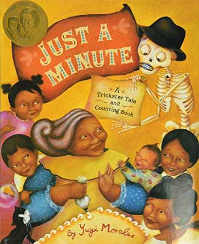 Just a Minute!: A Trickster Tale and Counting Book (Pura Belpre Medal Book Illustrator (Awards)) (0811837580) by Yuyi Morales