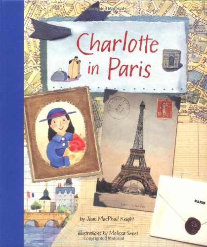 Charlotte in Paris (0811837661) by Joan MacPhail Knight; Melissa Sweet